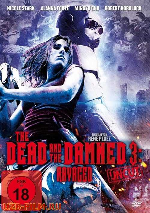 Мертвые и проклятые 3: Измученные | The Dead and the Damned 3: Ravaged